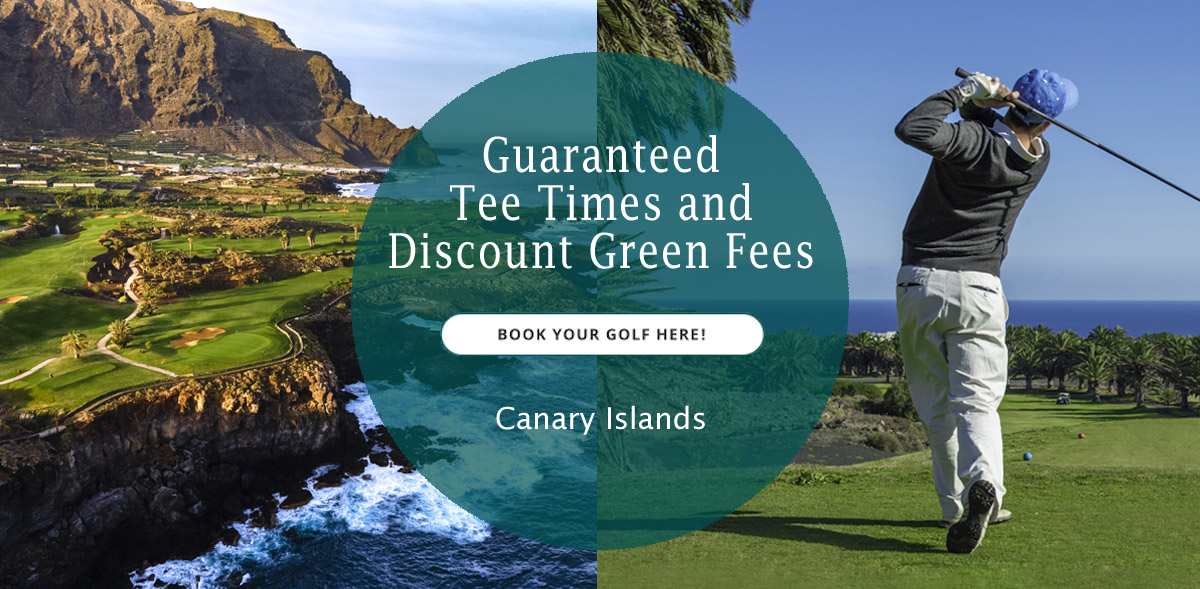 Guaranteed Tee Times and Discount Green Fees - Book Your Golf Here - Canary Islands